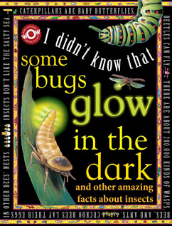Cover for I Didn't Know That…Some Bugs Glow in the Dark