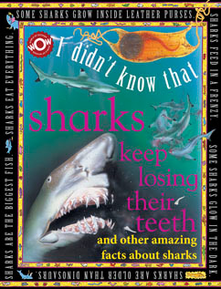 Cover for I Didn't Know That…Sharks Keep Losing Their Teeth