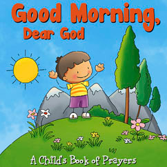 Cover for Good Morning, Dear God - A Child's Book of Prayers