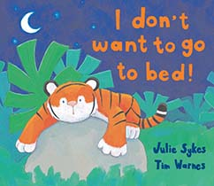 Cover for I Don't Want To Go To Bed!