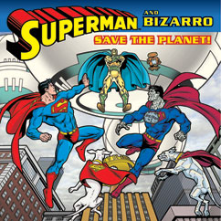 Cover for Superman and Bizarro Save the Planet!