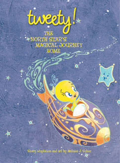 Cover for Tweety: North Star's Magical Journey Home