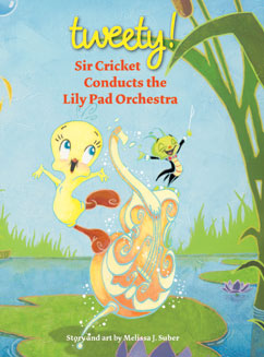 Cover for Tweety: Sir Cricket Conducts the Lily Pad Orchestra