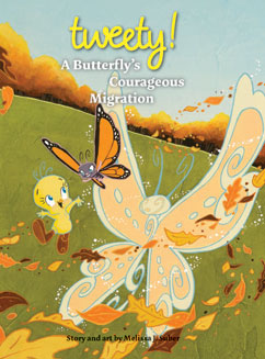 Cover for Tweety: A Butterfly's Courageous Migration