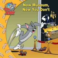 Cover for Tom and Jerry: Now Museum, Now You Don't