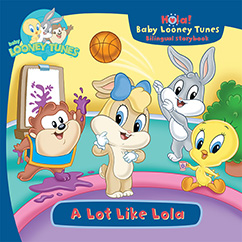 Cover for Baby Looney Tunes: A Lot Like Lola