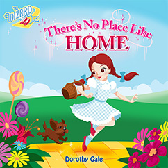 Cover for The Wizard of Oz: There's No Place Like Home