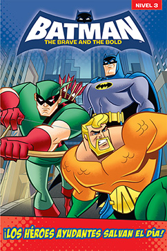Cover for Batman Brave and the Bold: Los Heroes Ayudantes Salvan el Dia
