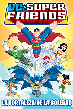 Cover for DC Super Friends: La Fortaleza de la Soledad