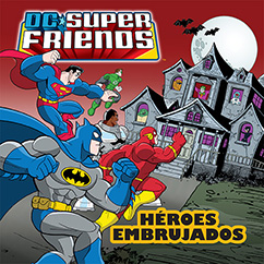 Cover for DC Super Friends: Héroes Embrujados