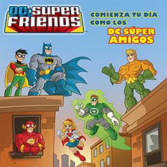 Cover for DC Super Friends: Comienza Tu Día Como Los DC Súper Amigos