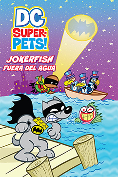 Cover for DC Super-Pets: Jokerfish Fuera del Agua