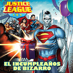 Cover for Justice League: El Incumpleanos de Bizarro