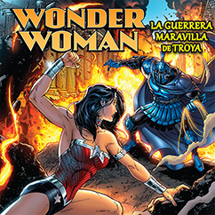 Cover for Wonder Woman: La Guerrera Maravilla de Troya