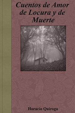 Cover for Cuentos de Amor de Locura y de Muerte
