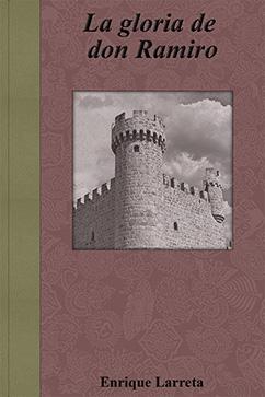 Cover for La gloria de don Ramiro